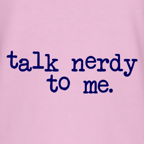 Talk Nerdy To Me T-Shirts for Kids