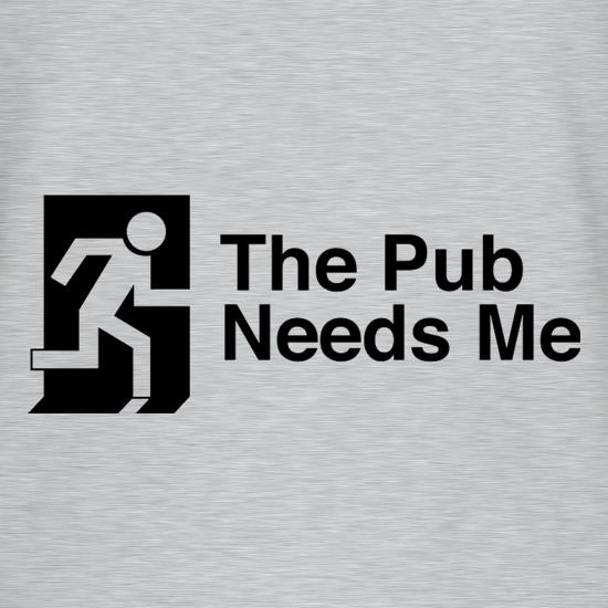 The Pub Needs Me T-Shirts for Kids