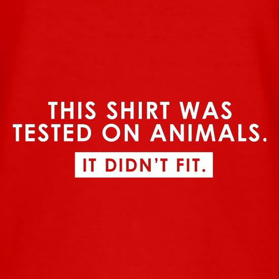 This Shirt Was Tested On Animals. It Didn't Fit. T-Shirts for Kids