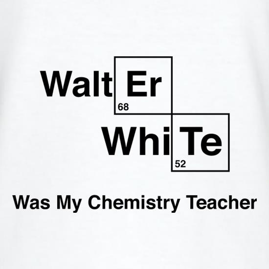 Walter White Was My Chemistry Teacher T-Shirts for Kids