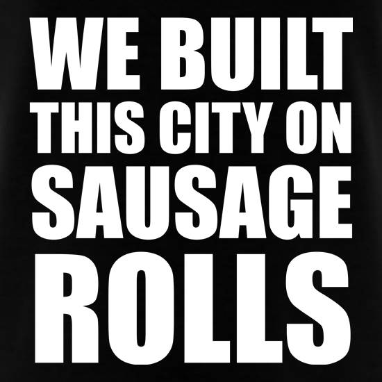 We Built This City On Sausage Rolls T-Shirts for Kids