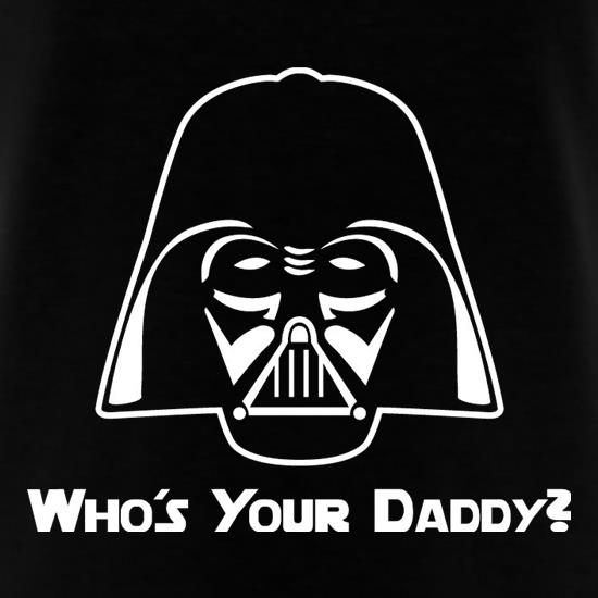Who's Your Daddy? T-Shirts for Kids