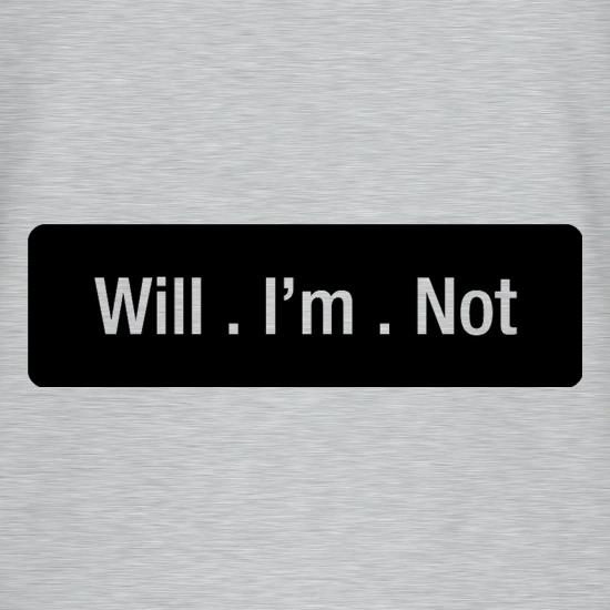 Will I'm Not T-Shirts for Kids