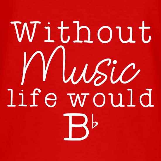 Without Music, Life Would Be Flat T-Shirts for Kids