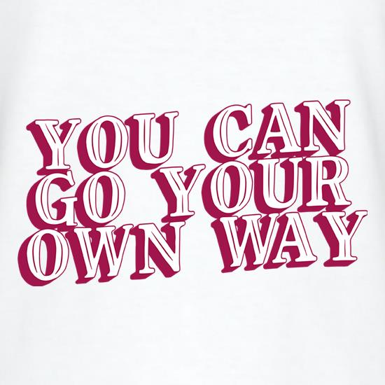 You Can Go Your Own Way T-Shirts for Kids