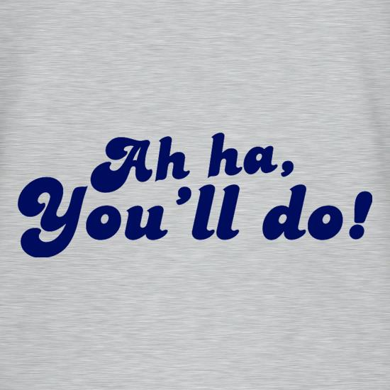 Ah Ha, You'll Do! T-Shirts for Kids