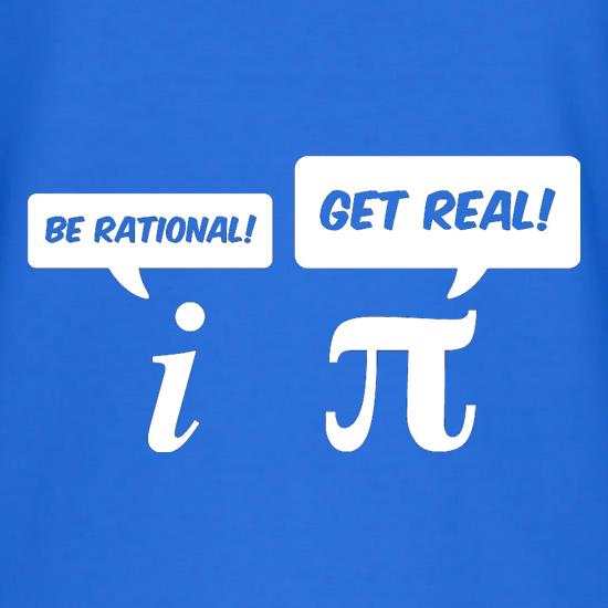 Be Rational Get Real t-shirts