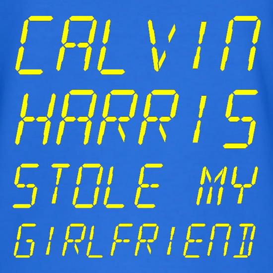 Calvin Harris Stole My Girlfriend t-shirts