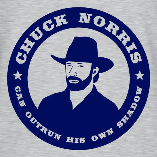 Chuck Norris Can Outrun His Own Shadow t-shirts
