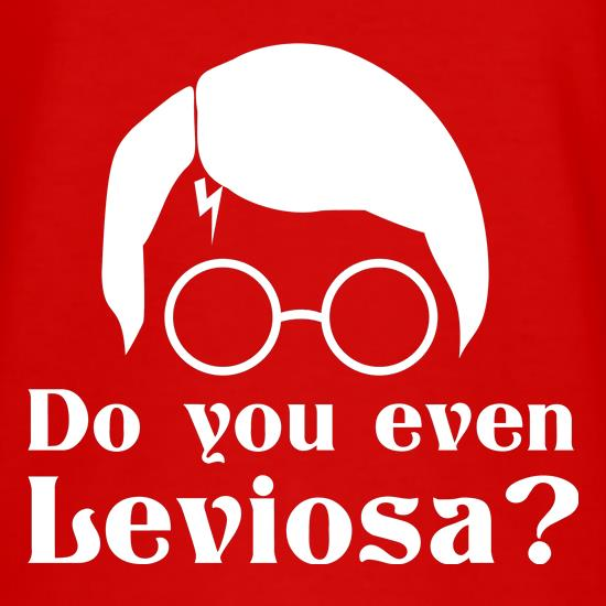 Do you even Leviosa? t-shirts