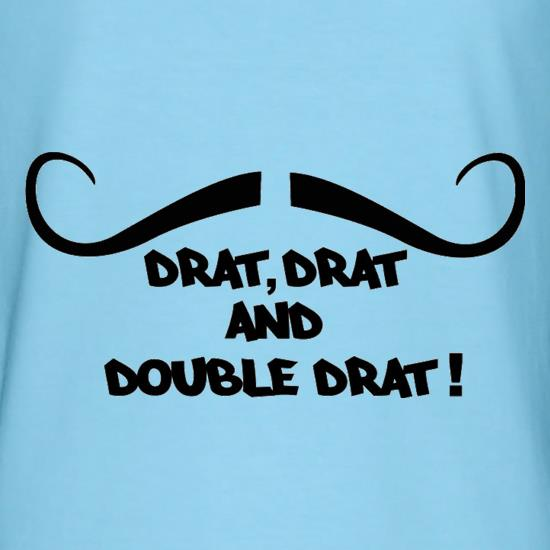 Drat Drat And Double Drat t-shirts