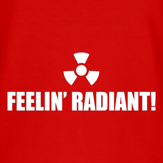 Feelin' Radiant t-shirts