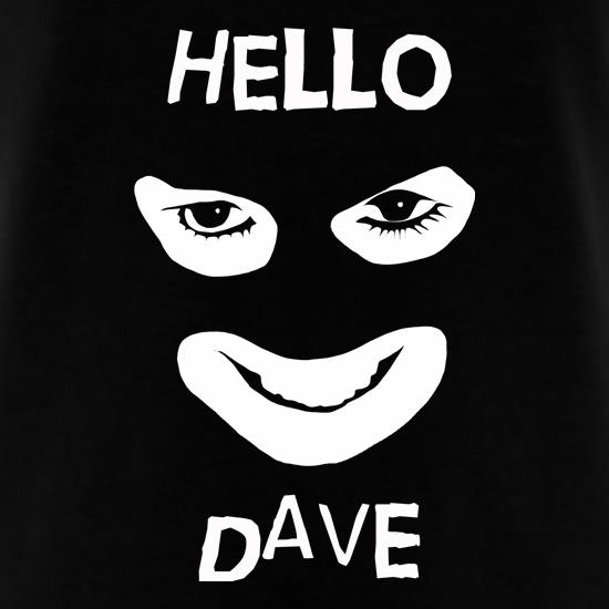 Hello Dave t-shirts