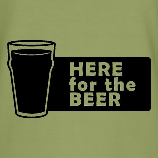 Here For The Beer t-shirts