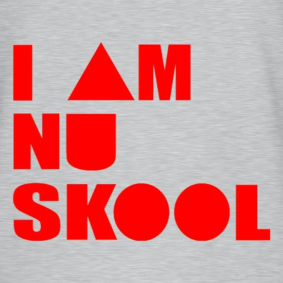 I am Nu Skool t-shirts