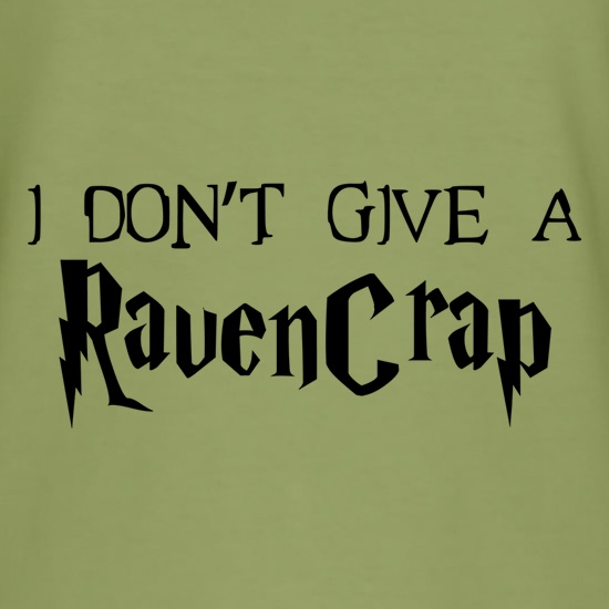 I Don't Give A RavenCrap t-shirts