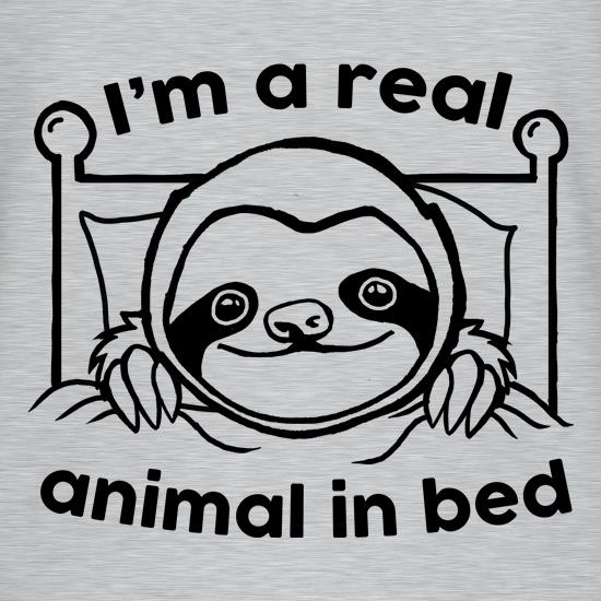 I'm A Real Animal In Bed t-shirts