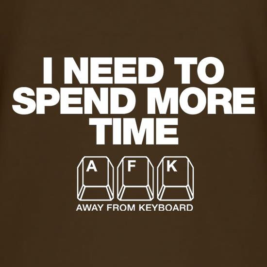 I Need To Spend More Time Away From Keyboard t-shirts