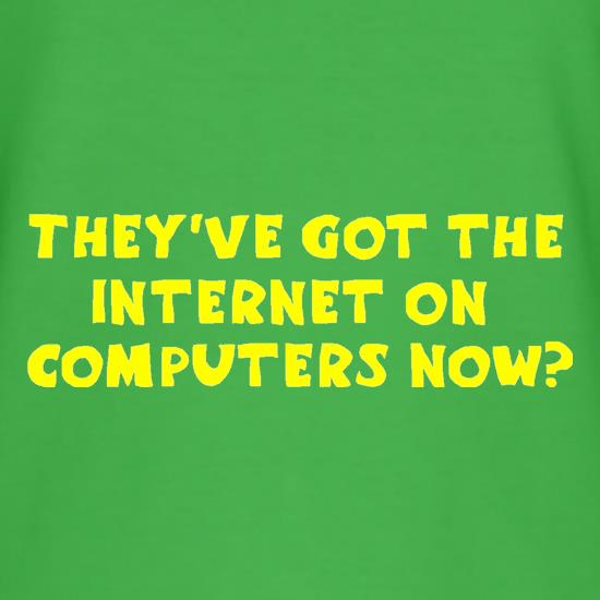 They've got the internet on computers now? t-shirts