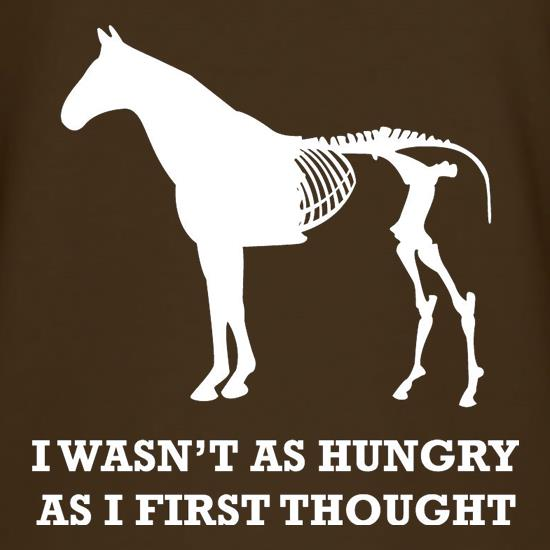 I Wasn't As Hungry As I First Thought t-shirts