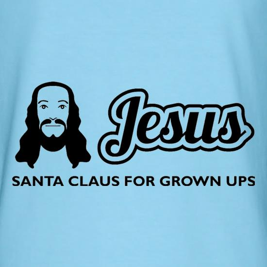 Jesus: Santa Claus For Grown Ups t-shirts