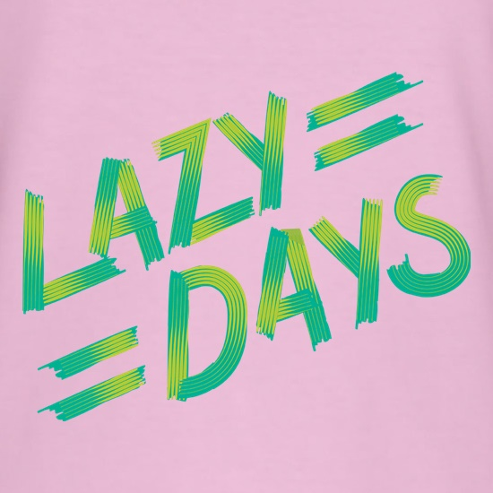 Lazy Days t-shirts
