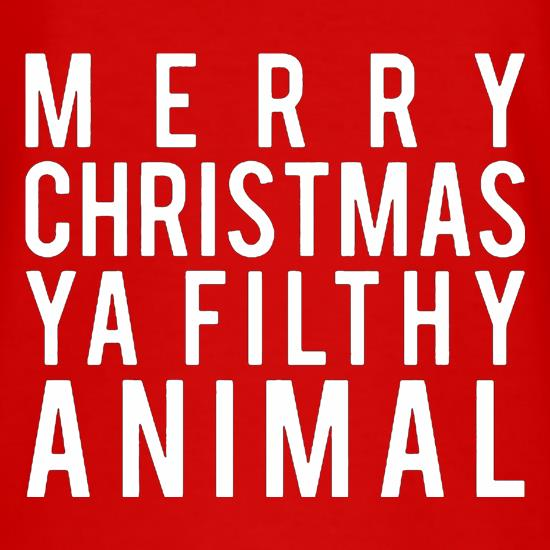 Merry Christmas Ya Filthy Animal t-shirts