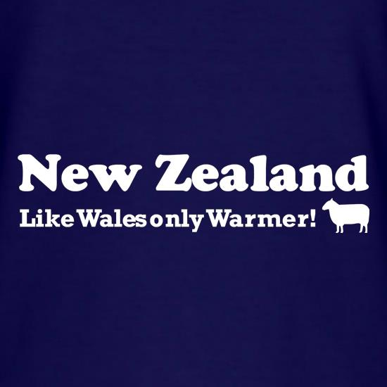 New Zealand, Like Wales only Warmer t-shirts