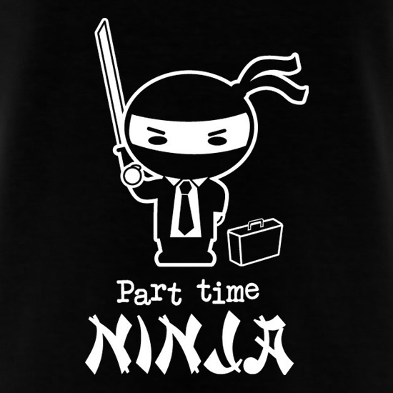 Part Time Ninja t-shirts