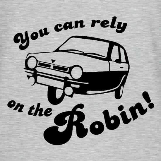 You Can Rely On The Robin t-shirts