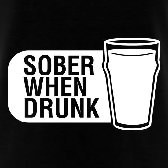 Sober When Drunk t-shirts