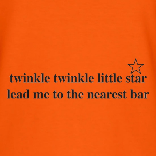Twinkle Twinkle Little Star Lead Me To The Nearest Bar t-shirts