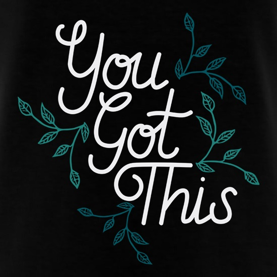 You Got This t-shirts