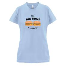 I Like Big Buns t shirt