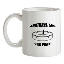 Ashtrays are for Fags t shirt