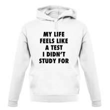 My Life Feels Like A Test I Didn't Study For t shirt