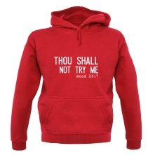 Thou Shall Not Try Me t shirt