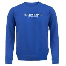 No Complaints (Only Moans) t shirt
