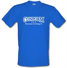 Conform Everyone Is Doing It t shirt