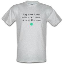 Hug More Trees, Clean Our Seas & Save The Bees t shirt