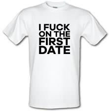 I Fuck On The First Date t shirt