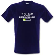 I'm Not Lazy, I'm Just In Energy Saving Mode t shirt