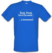 Pinch Punch First Of The Month...Is Harassment! t shirt