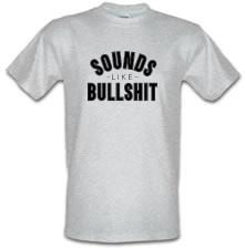 Sounds Like Bullshit t shirt