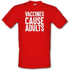 Vaccines Cause Adults t shirt