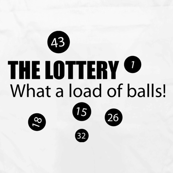 The Lottery - What A Load Of Balls! t shirt