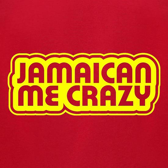 Jamaican me Crazy t shirt