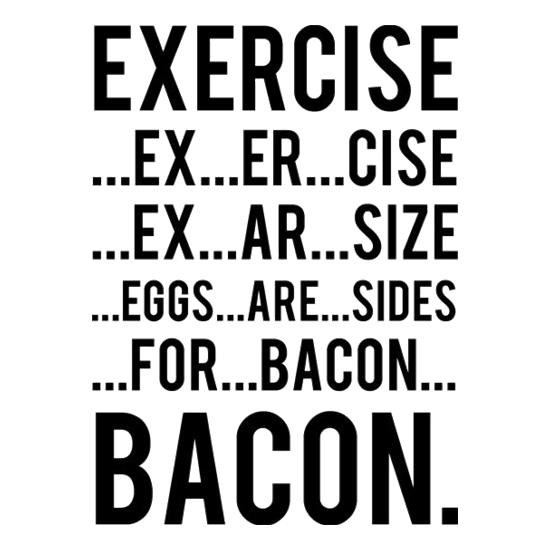 Exercise Bacon t shirt