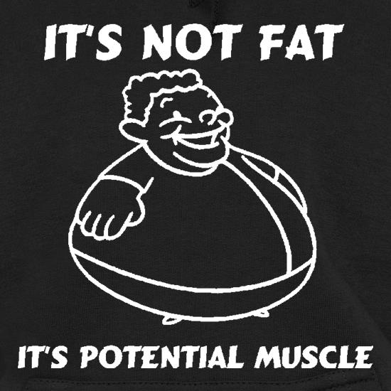 It's not fat, it's potential muscle t shirt