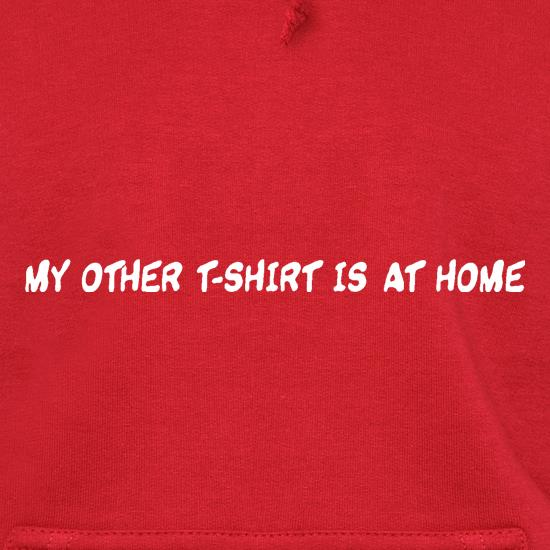 My other T-shirt is at home. t shirt